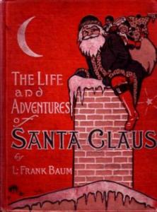 """La vita e le avventure  di Santa Claus"", 1902,  Lyman Frank Baum Illustrata da John R. Neil"