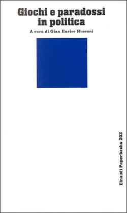 Giochi e paradossi in politica, Einaudi, Torino 1989