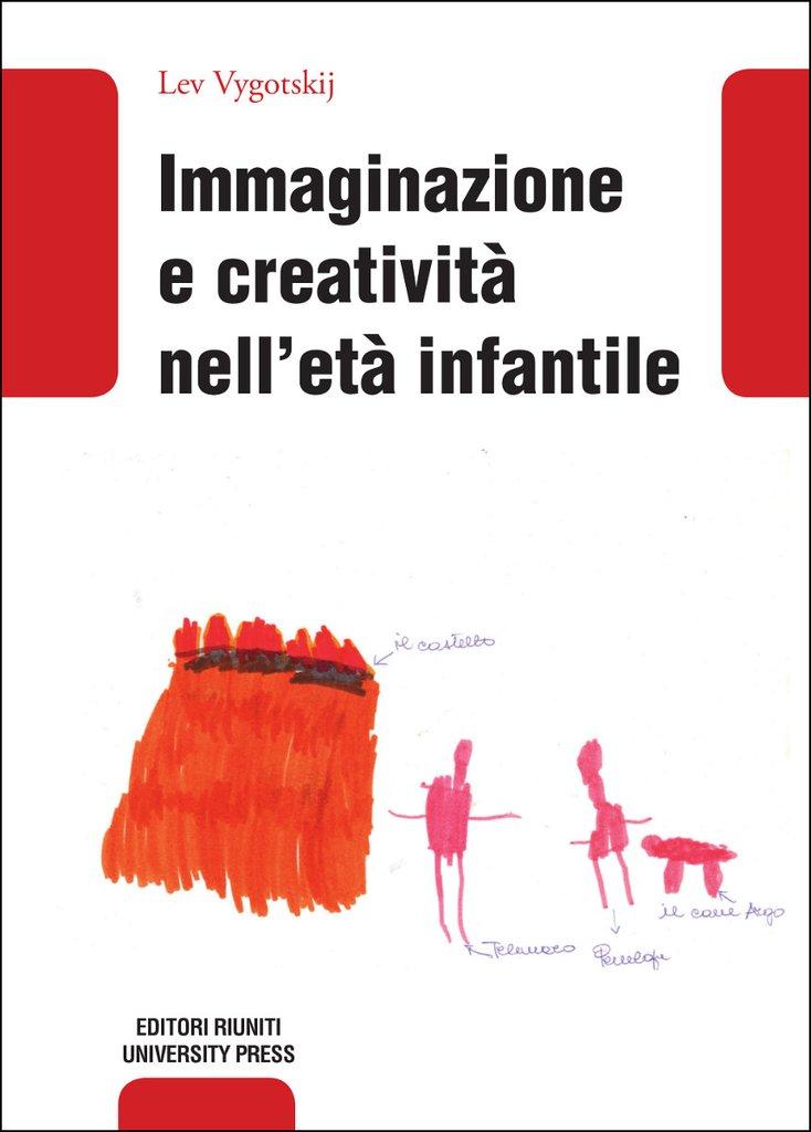 Immaginazione e creatività nell'età infantile, di L.S. Vygotskij, Editori Riuniti, Roma 1972